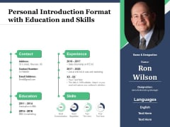 Personal Introduction Format With Education And Skills Ppt PowerPoint Presentation Gallery Guidelines PDF