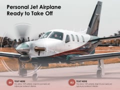 Personal Jet Airplane Ready To Take Off Ppt PowerPoint Presentation Layouts Graphics Example PDF