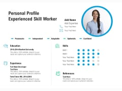Personal Profile Experienced Skill Worker Ppt PowerPoint Presentation Show Portrait PDF