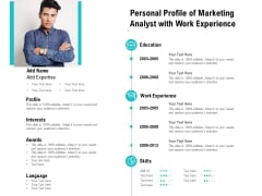 Personal Profile Of Marketing Analyst With Work Experience Ppt PowerPoint Presentation Layout PDF
