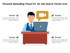 Personal Uploading Visual Cv For Job Search Vector Icon Ppt PowerPoint Presentation Pictures Sample PDF