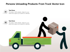 Persons Unloading Products From Truck Vector Icon Ppt PowerPoint Presentation Gallery Ideas PDF