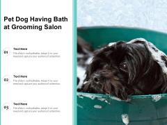 Pet Dog Having Bath At Grooming Salon Ppt PowerPoint Presentation Gallery Inspiration PDF