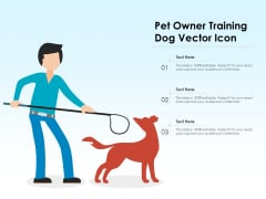 Pet Owner Training Dog Vector Icon Ppt PowerPoint Presentation Gallery Background Images PDF