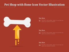 Pet Shop With Bone Icon Vector Illustration Ppt PowerPoint Presentation Gallery Master Slide PDF