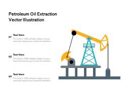 Petroleum Oil Extraction Vector Illustration Ppt PowerPoint Presentation Ideas Backgrounds PDF