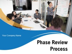 Phase Review Process Development Business Implement Ppt PowerPoint Presentation Complete Deck
