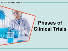 Phases Of Clinical Trials Development Trials Process Time Ppt PowerPoint Presentation Complete Deck