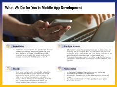 Phone Application Buildout What We Do For You In Mobile App Development Ppt PowerPoint Presentation Model Slide PDF