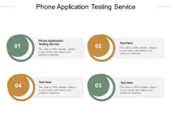 Phone Application Testing Service Ppt PowerPoint Presentation Portfolio Infographics Cpb Pdf