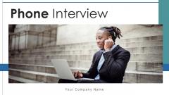 Phone Interview Team Leader Ppt PowerPoint Presentation Complete Deck