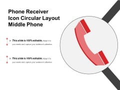 Phone Receiver Icon Circular Layout Middle Phone Ppt PowerPoint Presentation Summary Introduction PDF