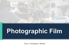Photographic Film Timeline Roll Ppt PowerPoint Presentation Complete Deck