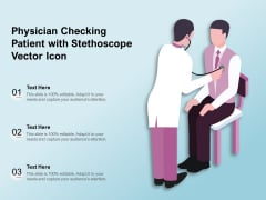 Physician Checking Patient With Stethoscope Vector Icon Ppt PowerPoint Presentation Outline Objects PDF