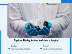 Physician Holding Various Medicines In Hospital Ppt PowerPoint Presentation File Designs Download PDF