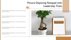 Picture Depicting Notepad With Leadership Traits Ppt PowerPoint Presentation Gallery Brochure PDF