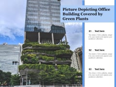 Picture Depicting Office Building Covered By Green Plants Ppt PowerPoint Presentation Model Graphics Example PDF