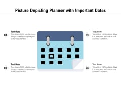 Picture Depicting Planner With Important Dates Ppt PowerPoint Presentation Infographic Template Professional PDF