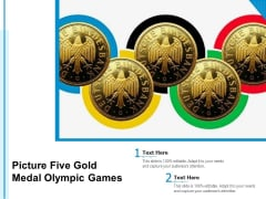 Picture Five Gold Medal Olympic Games Ppt Powerpoint Presentation Infographic Template Ideas Pdf