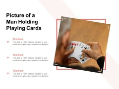 Picture Of A Man Holding Playing Cards Ppt PowerPoint Presentation Gallery Themes PDF