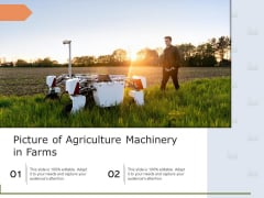 Picture Of Agriculture Machinery In Farms Ppt PowerPoint Presentation File Graphics Download PDF