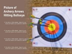 Picture Of Archery Arrows Hitting Bullseye Ppt PowerPoint Presentation Professional Infographic Template