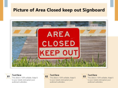 Picture Of Area Closed Keep Out Signboard Ppt PowerPoint Presentation Show Graphics Tutorials PDF