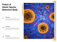 Picture Of Atomic Species Behavioral Study Ppt PowerPoint Presentation Professional Skills PDF