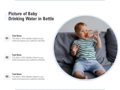Picture Of Baby Drinking Water In Bottle Ppt PowerPoint Presentation File Diagrams PDF