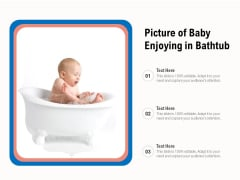 Picture Of Baby Enjoying In Bathtub Ppt PowerPoint Presentation File Format Ideas PDF