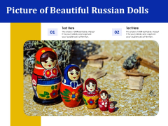 Picture Of Beautiful Russian Dolls Ppt PowerPoint Presentation Infographic Template Professional PDF