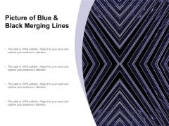 Picture Of Blue And Black Merging Lines Ppt PowerPoint Presentation Infographics Information