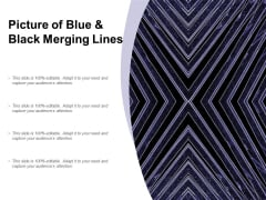 Picture Of Blue And Black Merging Lines Ppt PowerPoint Presentation Infographics Samples