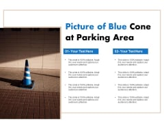 Picture Of Blue Cone At Parking Area Ppt PowerPoint Presentation Icon Slide PDF