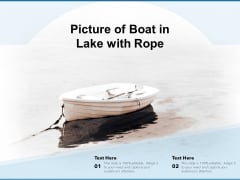 Picture Of Boat In Lake With Rope Ppt PowerPoint Presentation Professional Ideas PDF