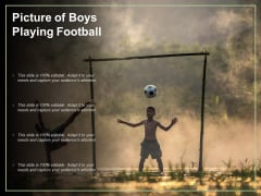 Picture Of Boys Playing Football Ppt PowerPoint Presentation Styles Introduction