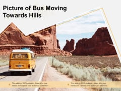Picture Of Bus Moving Towards Hills Ppt PowerPoint Presentation Gallery Graphics Template PDF