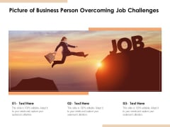 Picture Of Business Person Overcoming Job Challenges Ppt PowerPoint Presentation Topics PDF
