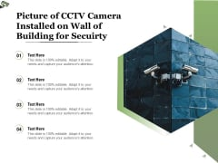 Picture Of CCTV Camera Installed On Wall Of Building For Secuirty Ppt PowerPoint Presentation File Icons PDF