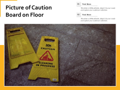 Picture Of Caution Board On Floor Ppt PowerPoint Presentation File Mockup PDF