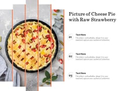 Picture Of Cheese Pie With Raw Strawberry Ppt Professional Infographic Template PDF