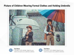 Picture Of Children Wearing Formal Clothes And Holding Umbrella Ppt PowerPoint Presentation Gallery Slide PDF