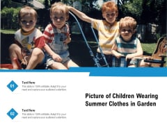 Picture Of Children Wearing Summer Clothes In Garden Ppt PowerPoint Presentation Show Introduction PDF