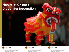 Picture Of Chinese Dragon For Decoration Ppt PowerPoint Presentation Icon Design Ideas PDF