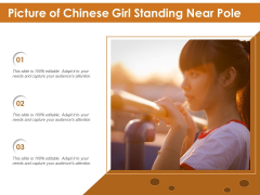 Picture Of Chinese Girl Standing Near Pole Ppt PowerPoint Presentation Portfolio Topics PDF