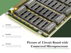 Picture Of Circuit Board With Connected Microprocessor Ppt PowerPoint Presentation Portfolio Graphics Design PDF
