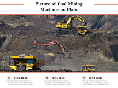 Picture Of Coal Mining Machines On Plant Ppt PowerPoint Presentation Infographic Template Infographics PDF