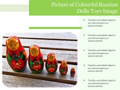 Picture Of Colourful Russian Dolls Toys Image Ppt PowerPoint Presentation Layouts Slide Download PDF