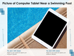 Picture Of Computer Tablet Near A Swimming Pool Ppt PowerPoint Presentation Model Layout Ideas PDF