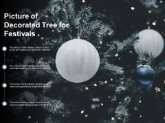 Picture Of Decorated Tree For Festivals Ppt PowerPoint Presentation Summary Structure